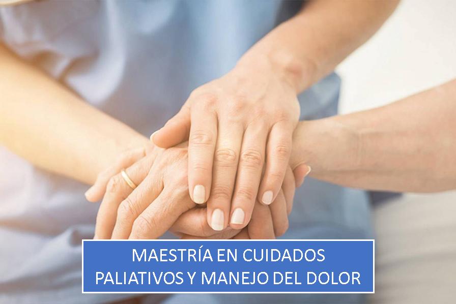Maestría en Cuidados Paliativos y Manejo del Dolor